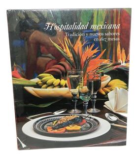 Libro Nuevo Hospitalidad Mexicana Tradición Y Nuevos Sabores