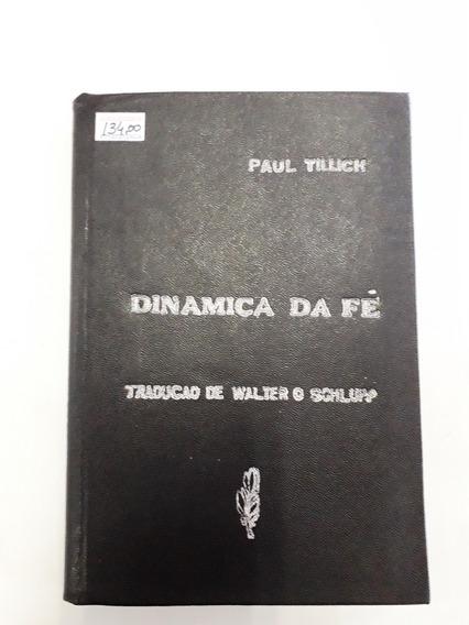 Livro Dinamica Da Fé - Paul Tillichi - Capa Dura