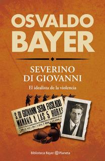 Severino Di Giovanni De Osvaldo Bayer - Planeta