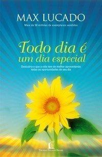 Livro Todo Dia É Um Dia Especial - Max Lucado-frete 7,00