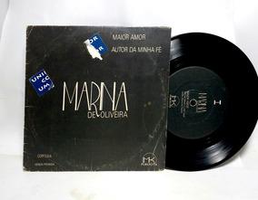 Compacto Marina De Oliveira - Maior Amor/autor Da Minha Fé