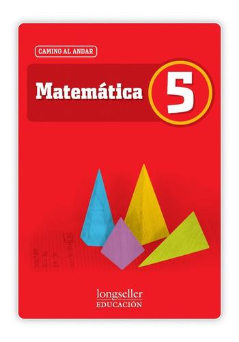 Matemática 5 - Camino Al Andar