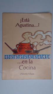 Esta Agustina?...en La Cocina, Alberto Maus