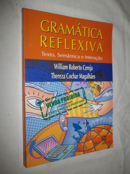 Livro - Gramática Reflexiva - William Roberto Thereza Cochar