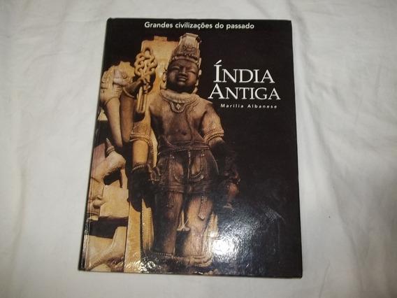 Livro Grandes Civilizações Do Passado India Antiga Albanese