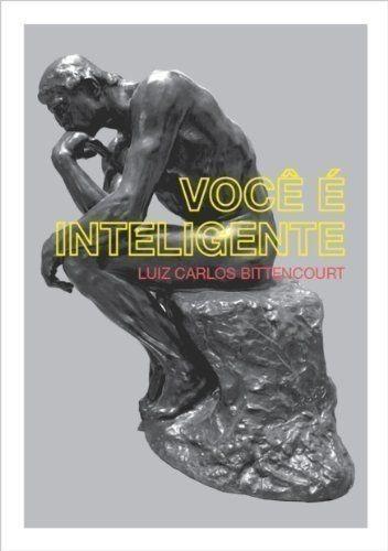 Você É Inteligente Luiz Carlos Bittencourt