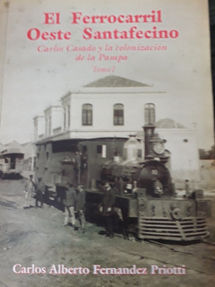 Libro El Ferrocarril Oeste Santafecino De Carlos A F Priotti