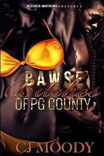 Bawse Bitches Of Pg County : Cj Moody