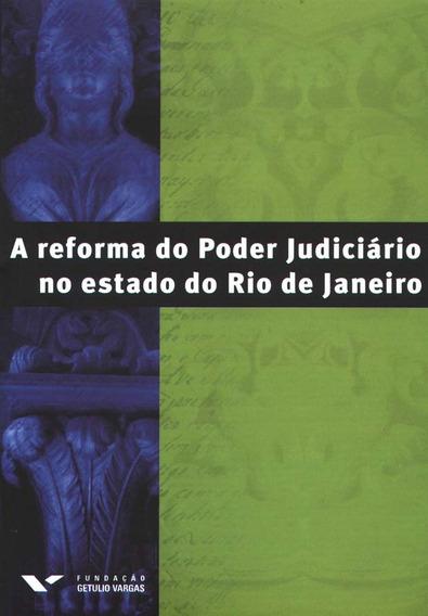 A Reforma Do Poder Judiciário No Estado Do Rio De Janeiro
