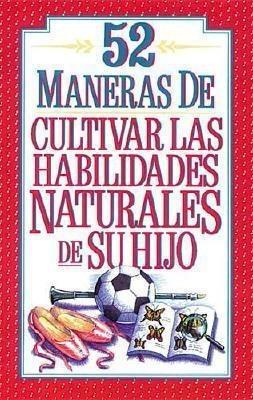 Imagen 1 de 1 de 52 Maneras De Cultivar Las Habilidades Naturales De Su Hijo