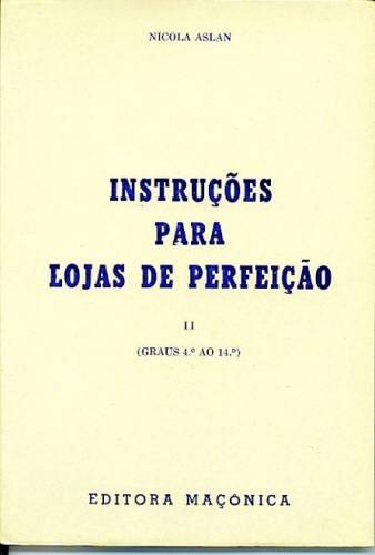 Livro Instruções Para Lojas De Perfeição Ii 4º Ao 14º Grau
