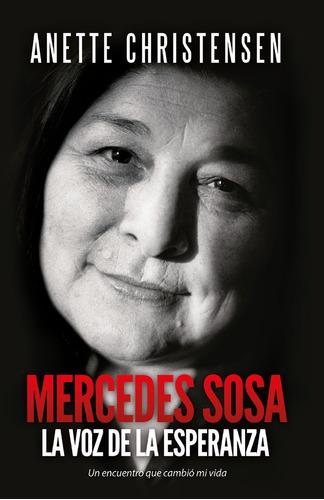 Mercedes Sosa, La Voz De La Esperanza