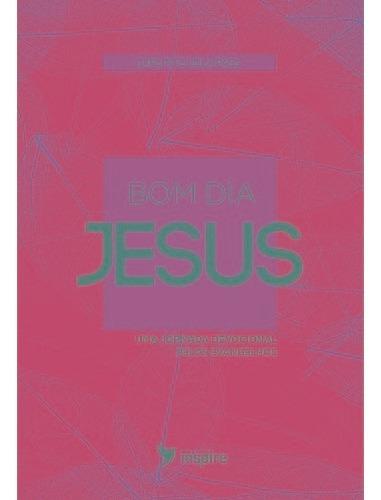 Livro Carlito E Leila Paes - Bom Dia Jesus - Devocional