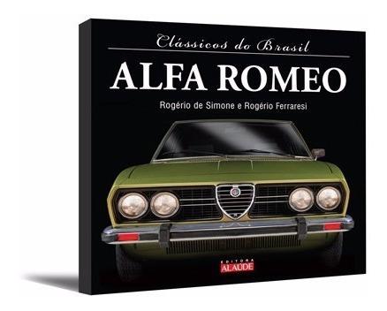 Livro - Clássicos Do Brasil Série Alfa-romeo