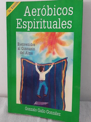 Imagen 1 de 4 de Aerobicos Espirituales / Gonzalo Gallo González