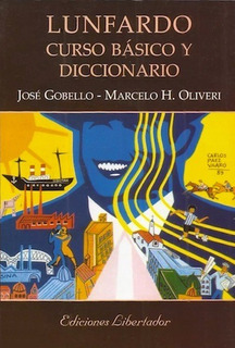 Lunfardo Curso Básico Y Diccionario - Gobello Y Oliveri