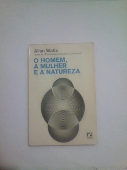 Livro: O Homem,amulher E A Natureza - Allan Watts