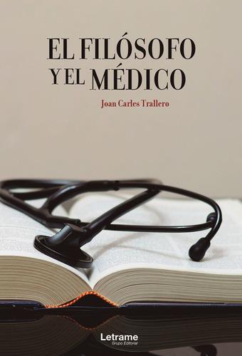 El Filósofo Y El Médico, De Joan Carles Trallero