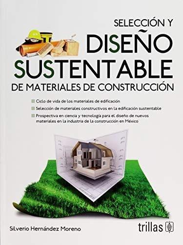 Libro Seleccion Y Dise?o Sustentable De Materiales De Contru