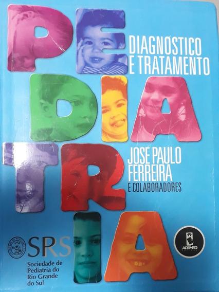 Livro Pediatria Diagnóstico Tratamento Ferreira - Medicina