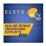 Seja Habilitado Instalador Oi Tv Livre - Elsys / Bedinsat