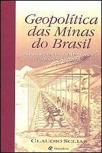 Geopolitica Das Minas Do Brasil - A Importancia Da Mineraça