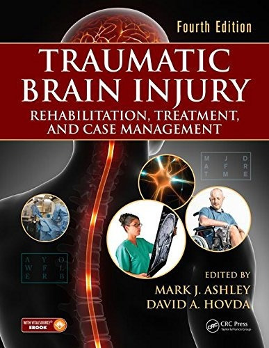 Traumatic Brain Injury: Rehabilitation, Treatment 4th Edit