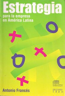 Estrategia Para La Empresa En América Latina Antonio Francés