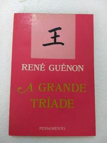 A Grande Triade - Rene Guenon