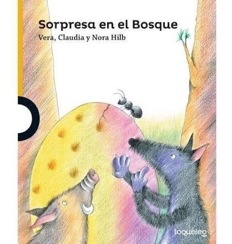 Sorpresa En El Bosque - Hilb - Loqueleo
