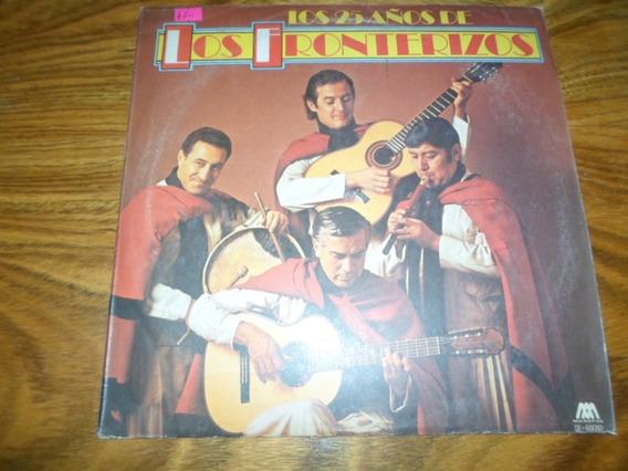 Los Fronterizos - Los 25 Años De * Disco De Vinilo
