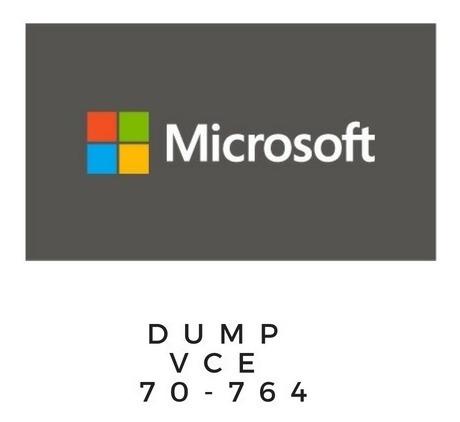 Microsoft 70-764 Vce Dump