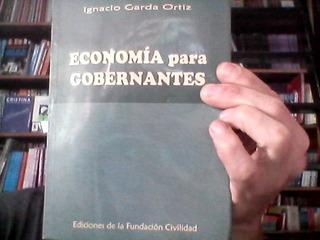 Economía Para Gobernantes Ignacio Garda Ortiz Civilidad