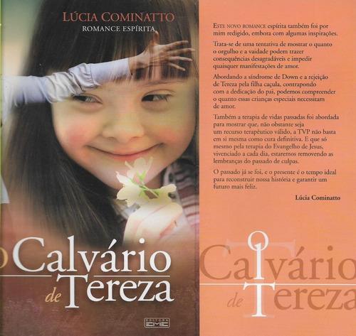 Livro O Calvário De Tereza Lúcia Cominatto Romance Espírita
