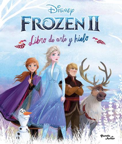 Imagen 1 de 3 de Frozen 2. Libro De Arte Y Hielo