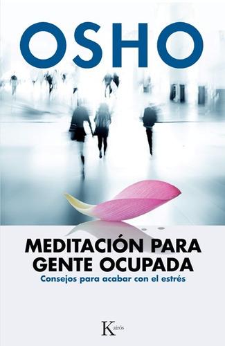 Meditacion (ed.arg.) Para Gente Ocupada . Consejos Para Acab