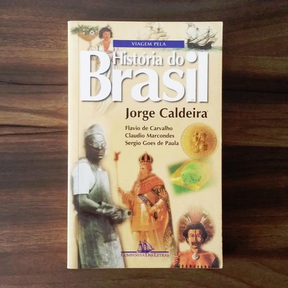 Viagem Pela História Do Brasil - Jorge Caldeira