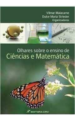 Olhares Sobre O Ensino De Ciência E Mate Vilmar Malacarne;