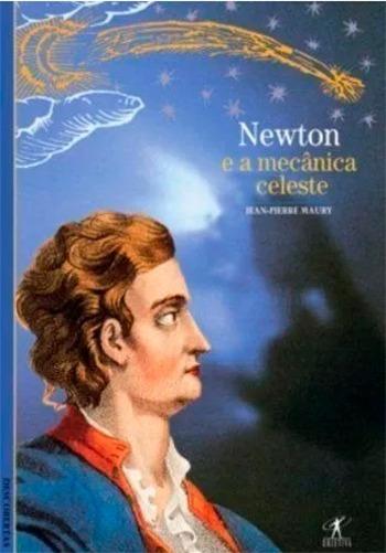 Livro Newton E A Mecânica Celeste - Jean-pierre Maury