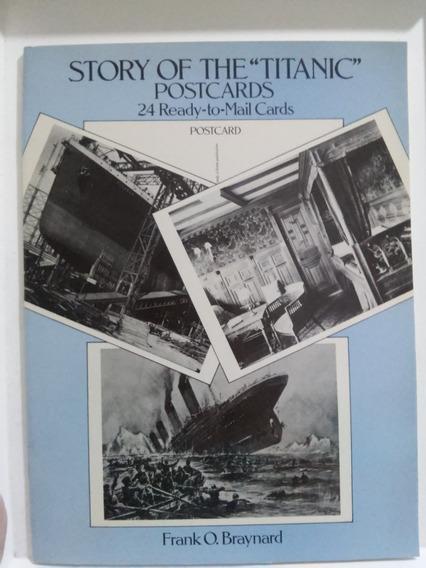 Story Of The Titanic Postcards - Frank O. Braynard