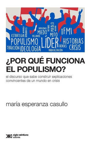 Por Que Funciona El Populismo? - Casullo, María Esperanza