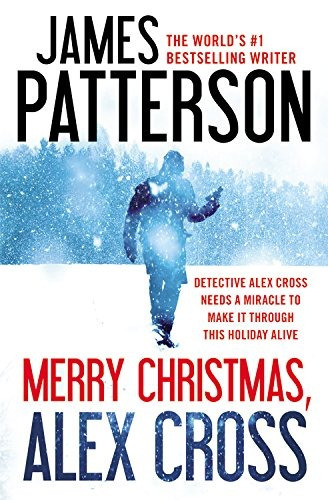 Merry Christmas, Alex Cross.  James Patterson