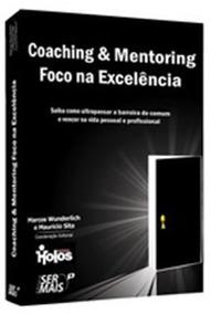 Livro Coaching Mentoring: Foco Na Excelência