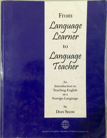 From Language Learner To Language Teacher - By Don Snow
