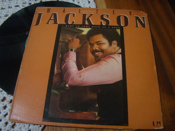 Lp Walter Jackson , I Want To Come Back As A Song Importado