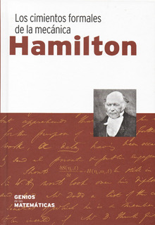Hamilton Los Cimientos Formales De La Mecánica: Vida Y Obra