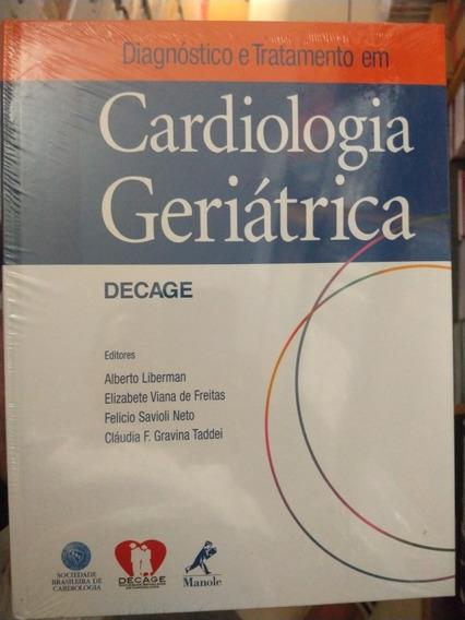 Livro- Cardiologia Geriátrica Decage. Diag. E Tratamento