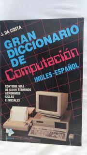 Gran Diccionario De Computación Ingles - Español