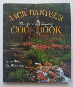 Jack Daniel`s The Spirit Of Tennessee Cookbook