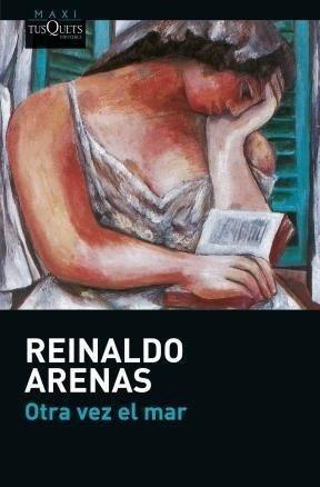 Otra Vez El Mar - Reinaldo Arenas